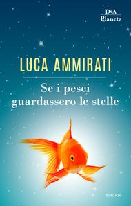 Se i pesci guardassero le stelle Book Cover