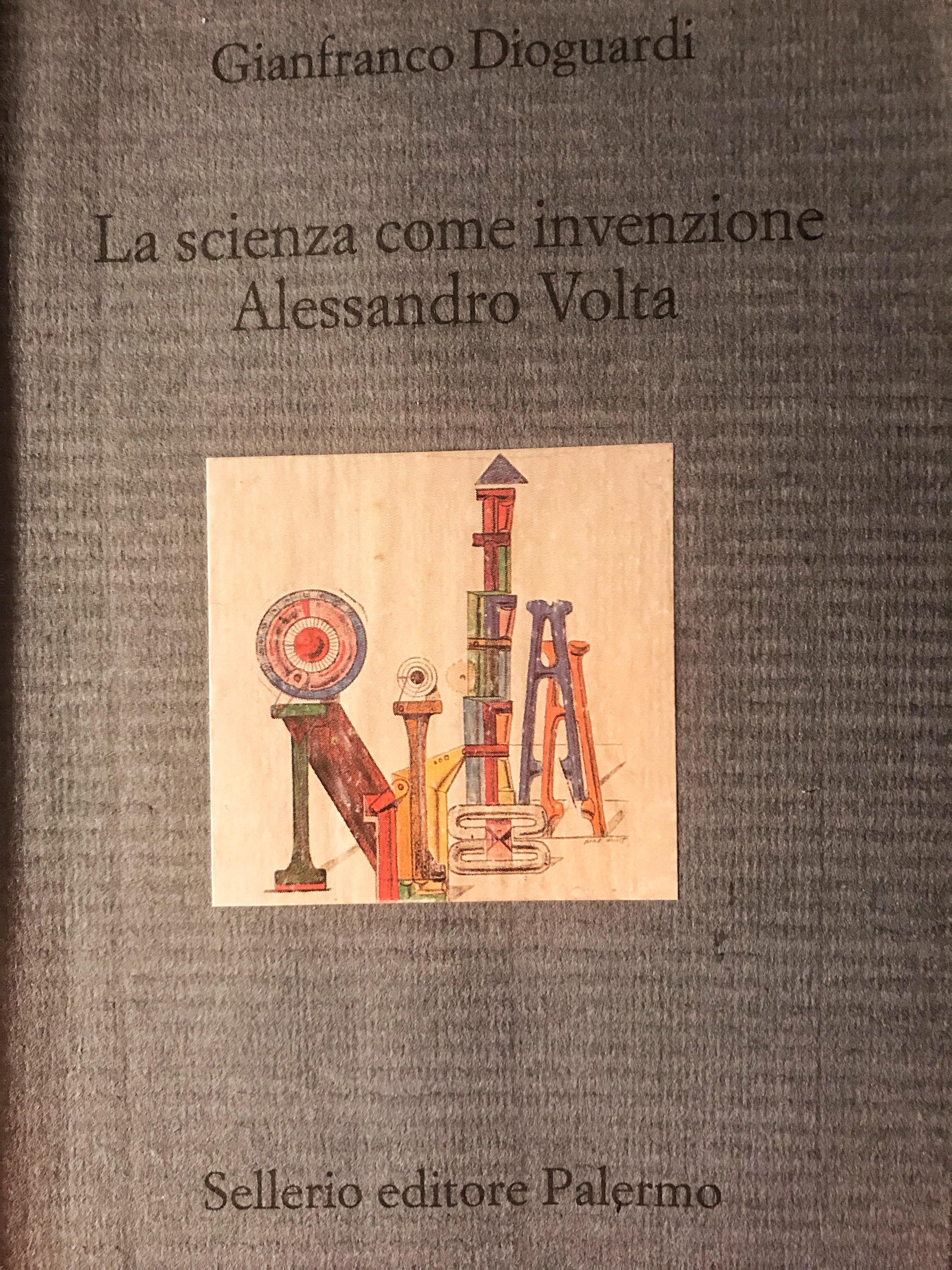 La scienza come invenzione. Alessandro Volta Book Cover