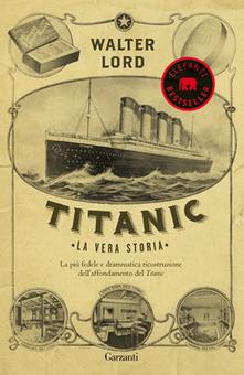 Titanic. La vera storia Book Cover