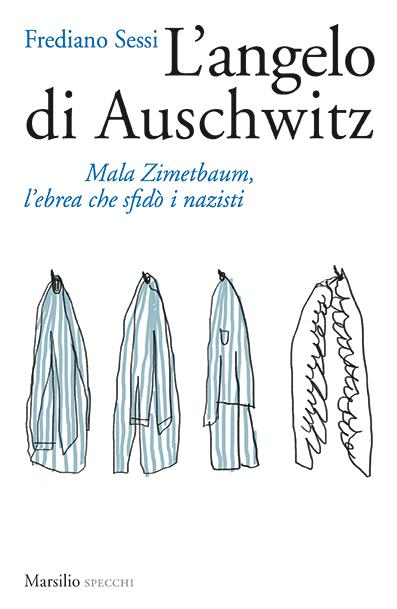 L'angelo di Auschwitz. Mala Zimetbaum, l'ebrea che sfidò i nazisti Book Cover