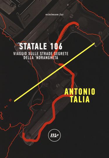Statale 106, viaggio sulle strade segrete della 'mdrangheta Book Cover