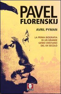 Pavel Florenskij. La prima biografia di un grande genio cristiano del XX secolo Book Cover