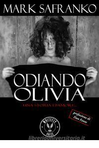 Odiando Olivia. Una storia d'amore Book Cover