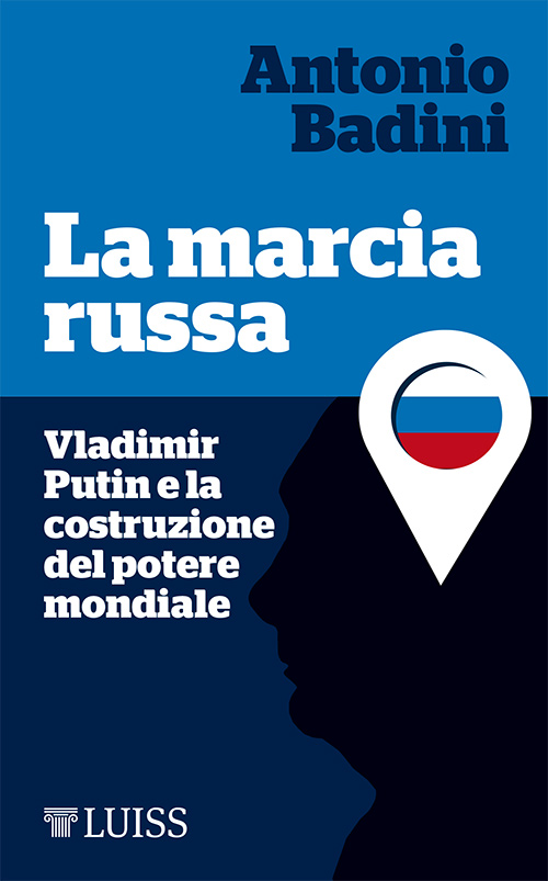 La marcia russa. Vladimir Putin e la costruzione del potere mondiale Book Cover
