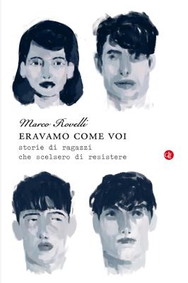 Eravamo come voi, storie di ragazzi che scelsero di resistere Book Cover