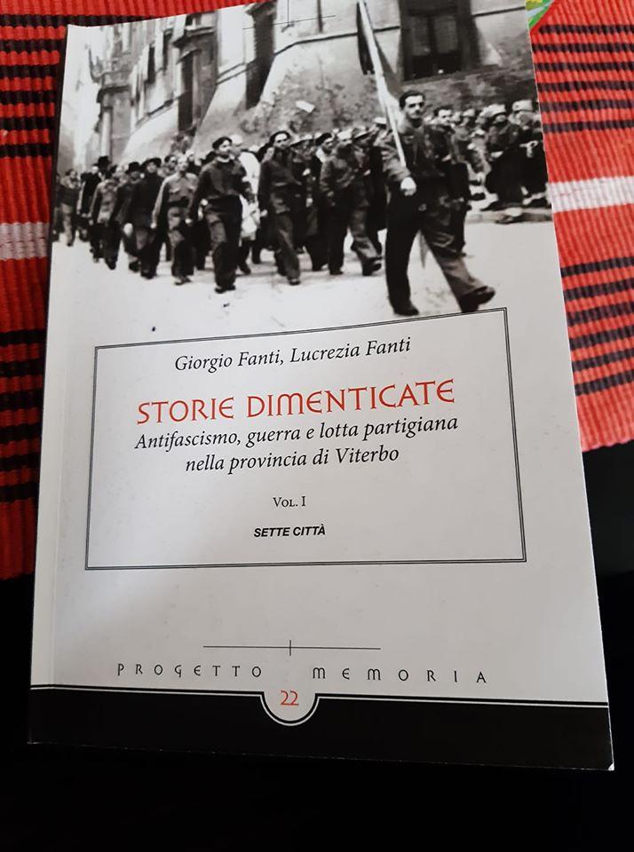 Storie dimenticate. Antifascismo, guerra e lotta partigiana nella provincia di Viterbo Book Cover