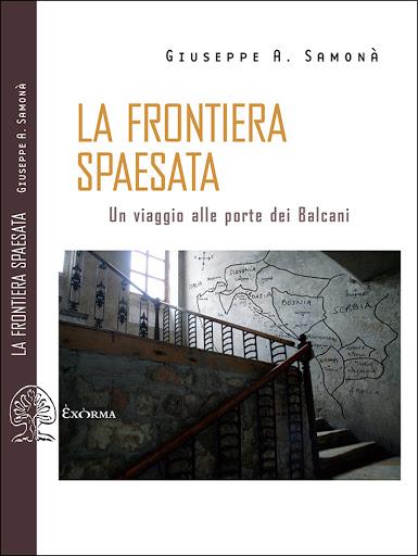 La frontiera spaesata. Un viaggio alle porte dei Balcani Book Cover