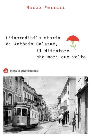 L'incredibile storia di Antònio Salazar, il dittatore che morì due volte Book Cover