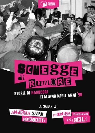 Schegge di Rumore. Storie di hardcore italiano negli anni '90. Book Cover
