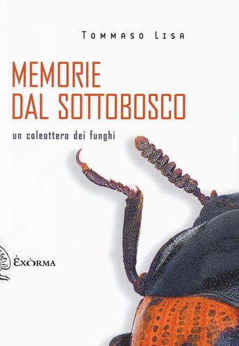 Memorie dal sottobosco. Un coleottero dei funghi. Book Cover