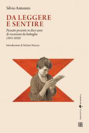 Da leggere e sentire. Passato presente in dieci anni di recensioni da battaglia. 2011 - 2020 Book Cover