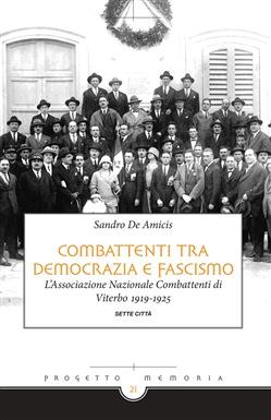 Combattenti tra democrazia e fascismo. L'associazione nazionale combattenti di Viterbo 1919-1925 Book Cover