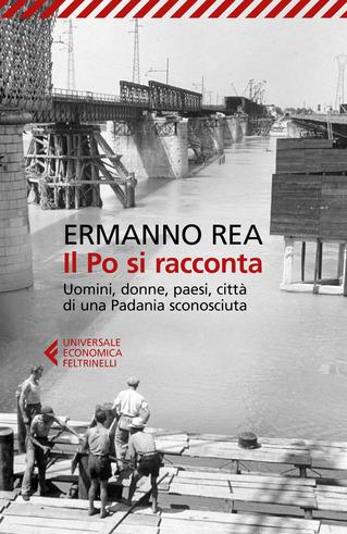Il Po si racconta. Uomini, donne, paesi, città di una Padania sconosciuta Book Cover