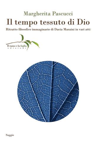 Il tempo tessuto di Dio. Ritratto filosofico immaginario di Dacia Maraini in vari atti Book Cover