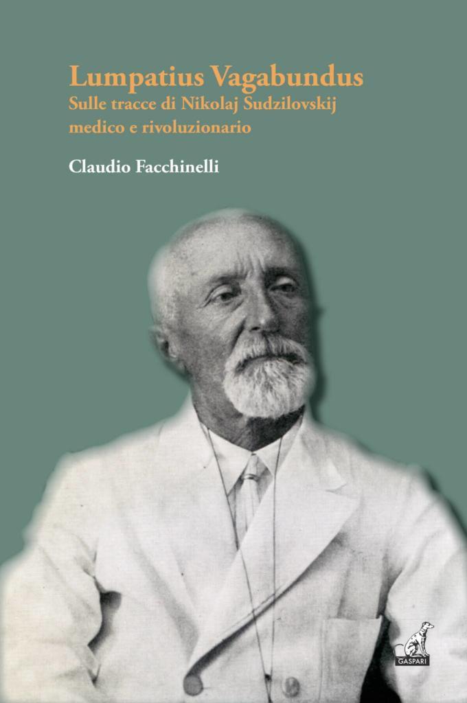 Lumpatius Vagabundus. Sulle tracce di Nikolaj Sudzilovskij medico e rivoluzionario Book Cover